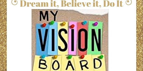 Dream it , Believe it, Vision Board Party tickets