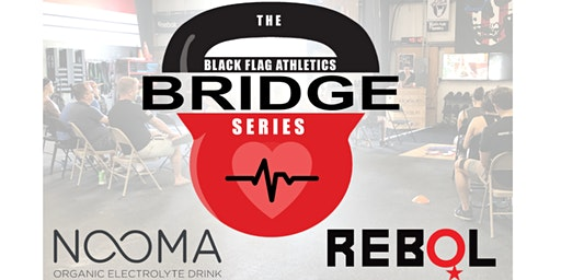 The Black Flag Athletics: BRIDGE Series (Session 2)