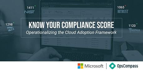 Know Your Compliance Score: Operationalizing the Cloud Adoption Framework - New York, NY tickets