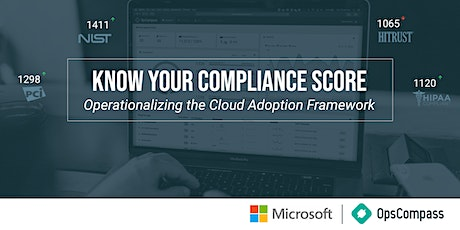 Know Your Compliance Score: Operationalizing the Cloud Adoption Framework - Boston, MA tickets