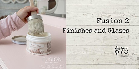 Fusion 2 - Finishes and Glazes - EVENT RESCHEDULED tickets