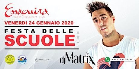 Dj Matrix from Courmayeur @ Festa delle Scuole biglietti