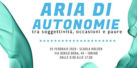 ARIA DI AUTONOMIE - Tra soggettività, occasioni e paure biglietti