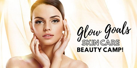 Glow Goals Skincare Beauty Camp tickets