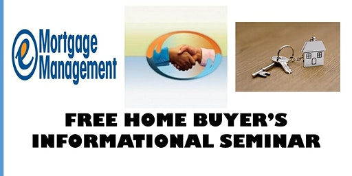FREE - Home Buyer's Informational Seminar / Real Estate / Mortgages