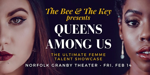 The Bee & The Key Presents: Queens Among Us