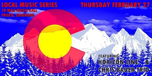 Local Music Series featuring Horizon Line & Chris Bauer Trio