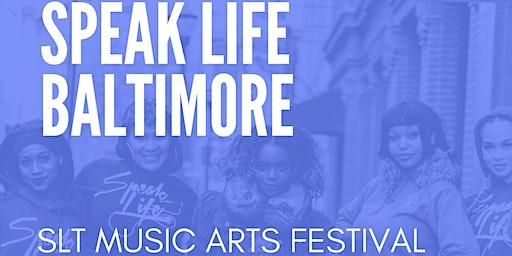 Speak Life Baltimore 'SLT Music Arts Festival'