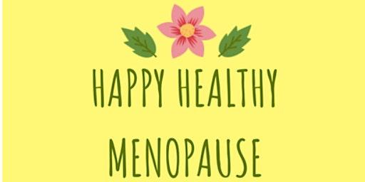 Happy, healthy Menopause