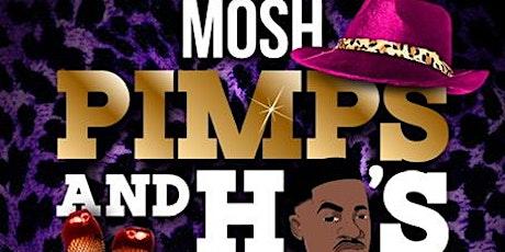 MOSH - PIMPS & HOES tickets