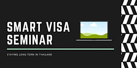 SMART Visa and Staying Long Term in Thailand Seminar tickets