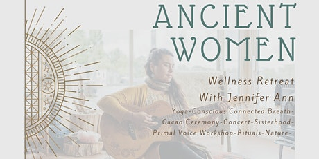 ANCIENT WOMEN: Wellness Retreat tickets