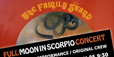 "The Family Stand presents : ""A Full Moon In Scorpio"" Concert tickets"