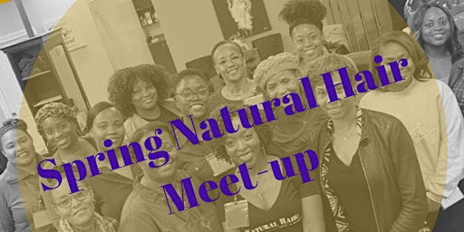 Baltimore: Spring 2020 Natural Hair Meet-up!!