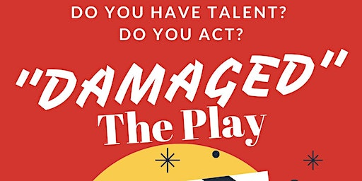 """Auditions for  the play """"DAMAGED"""""""