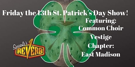 Friday the 13th St Patrick's show Ft. Common Choir, Vestige&more tickets