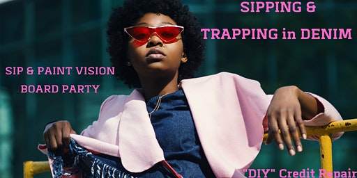 SIP & TRAP in DENIM Credit Restoration Vision Board Party