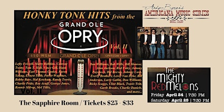 HONKY TONK HITS from the GRAND OLE OPRY Vol. II with The Mighty Red Melons tickets