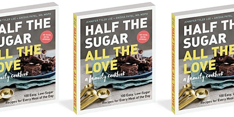 Half The Sugar, All The Love. With cookbook author Jennifer Tyler Lee tickets