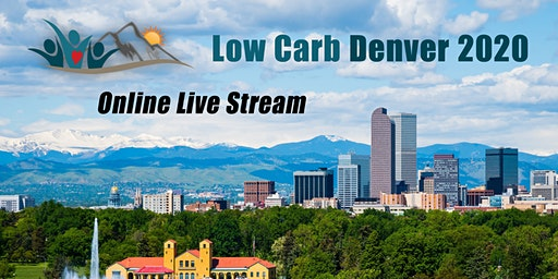 Low Carb Denver 2020 Online Live Stream and Recorded