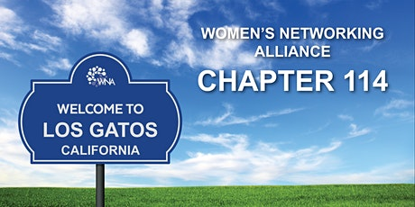 Women's Networking Alliance Chapter 114 Meeting (Los Gatos, CA) tickets