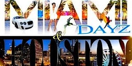 """Miami Dayz & Houston Nights""  tickets"
