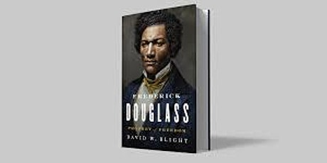 Frederick Douglass Prophet of Freedom and Justice with author David Blight tickets