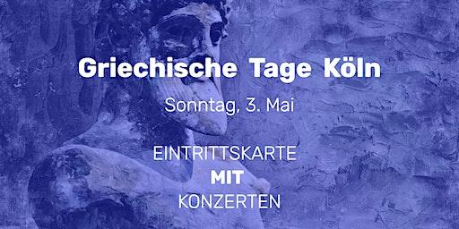 Griechische Tage Köln    3. Mai   EINTRITTSKARTE MIT ABENDKONZERTEΝ