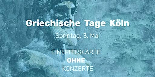 Griechische Tage Köln    3. Mai   EINTRITTSKARTE OHNE ABENDKONZERTE