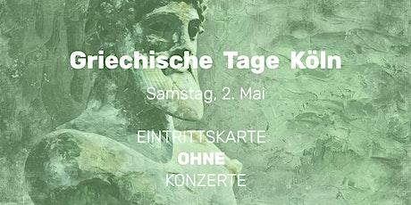 Griechische Tage Köln  | 2. Mai | EINTRITTSKARTE OHNE ABENDKONZERTE tickets