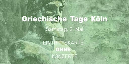Griechische Tage Köln  | 2. Mai | EINTRITTSKARTE OHNE ABENDKONZERTE