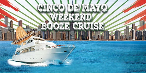 Cinco de Mayo Weekend Booze Cruise on May 2nd