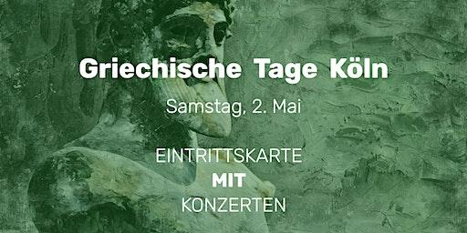 Griechische Tage Köln    2. Mai   EINTRITTSKARTE MIT ABENDKONZERTEN