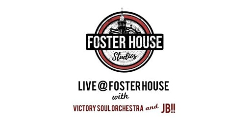 Live @ Foster House w/ Victory Soul Orchestra and JB!!