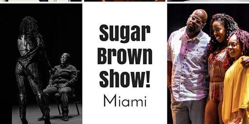 Sugar Brown: Bad & Bougie Comedy Show  Miami