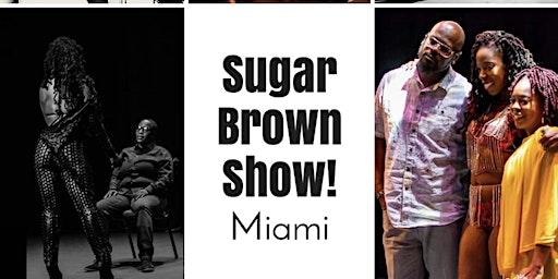 Sugar Brown:  Bad & Bougie Miami