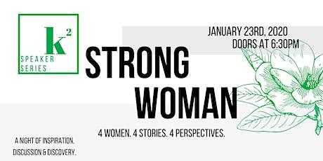 K2 Speaker Series - STRONG WOMAN tickets