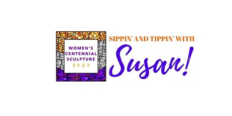 Sippin' and Tippin' with Susan! tickets