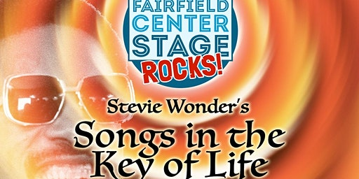 "Fairfield Center Stage presents Stevie Wonder's ""Songs in the Key of Life"" @ the Acoustic Feb 8, 2020"