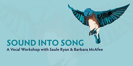 Sound Into Song - A Vocal Workshop with Saule Ryan & Barbara McAfee tickets
