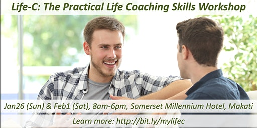 Life-C: The Practical Life Coaching Skills Workshop (Jan26 & Feb1, 2020)
