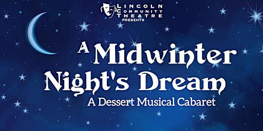 2-8-20: LCT's A MidWinter Night's Dream: Dessert Musical Cabaret