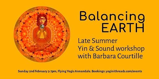 BALANCING EARTH Late Summer Yin & Sound workshop