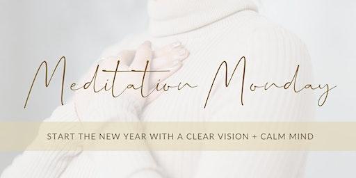 Clear Vision, Calm Mind - Meditation Mondays