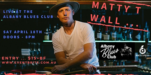 Albany Blues Club Presents Matty T Wall
