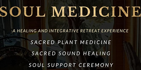 Soul Medicine Retreat Feb 7-9, 2020 tickets
