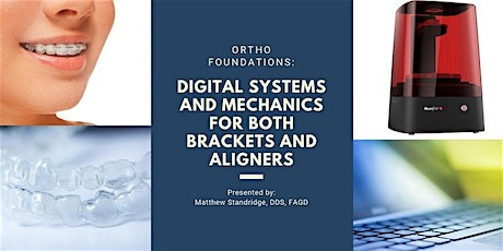 Ortho Foundations: Digital Systems for both Brackets and Aligners tickets