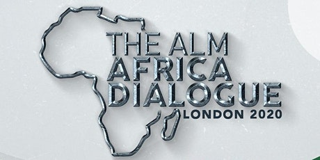 The ALM Africa Dialogue 2020 - London UK tickets