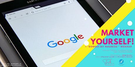 Market Yourself! Google My Business Marketing Webinar tickets