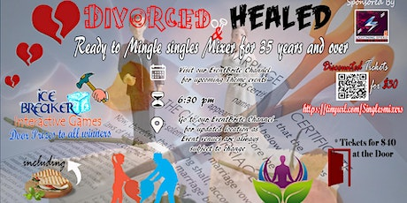 """Divorced, Healed and Ready 2 Mingle"" Singles Mixer for ALL 35 & Over group tickets"